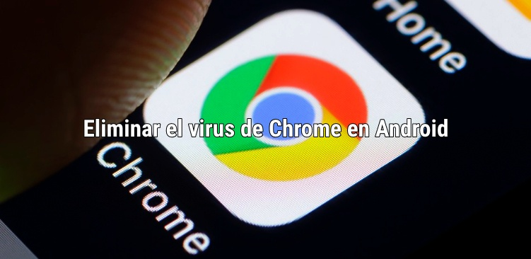 virus chrome en android